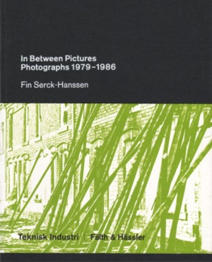 In between pictures - photographs 1979-1986 / Fin Serck-Hansen