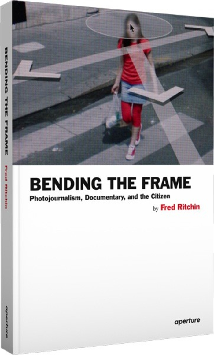 Fred Ritchin - Bending The Frame
