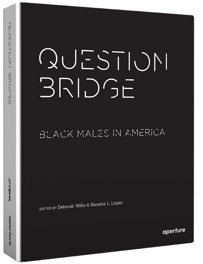 Deborah Willis & Natasha L. Logan – Question bridge - Black males in America