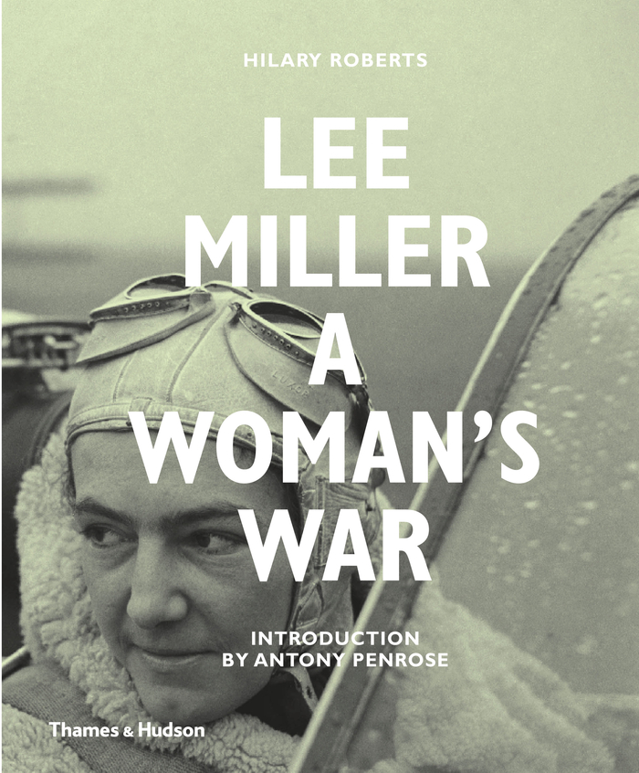 Lee Miller A Woman's War