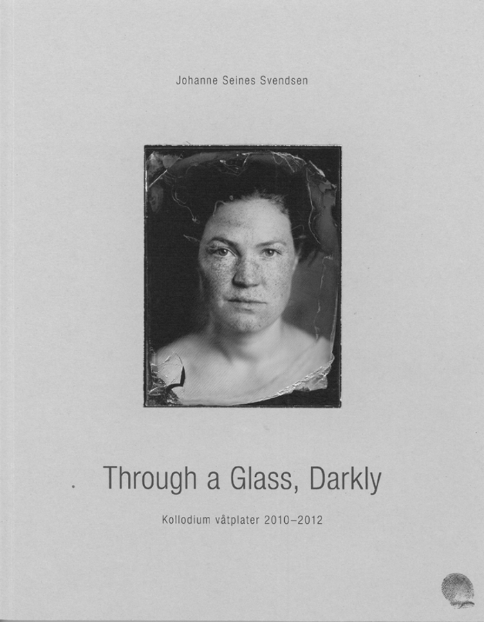 Through a Glass, Darkly / Johanne Seines Svendsen